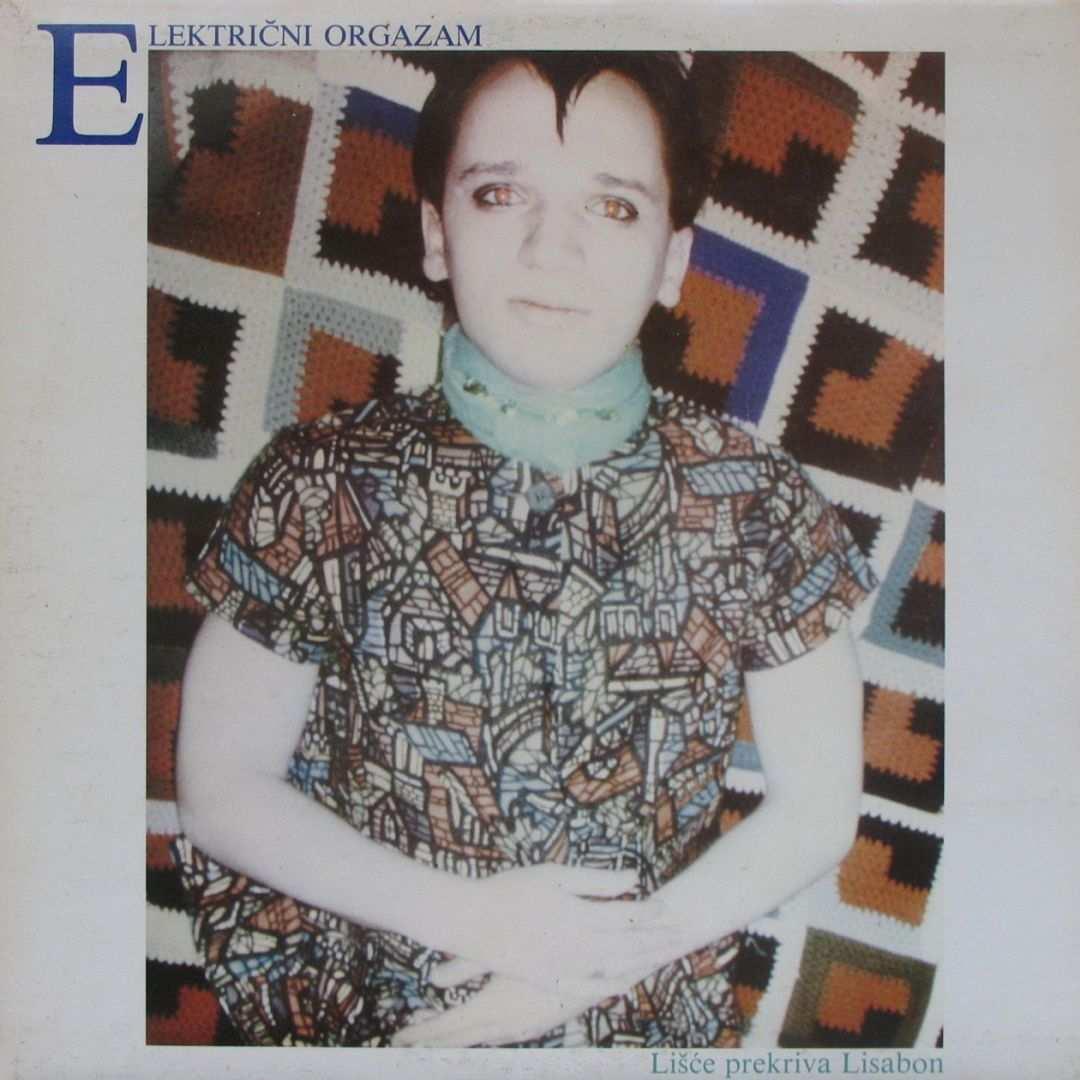 Elektricni Orgazam - 1982 Lisce prekriva Lisabon_a