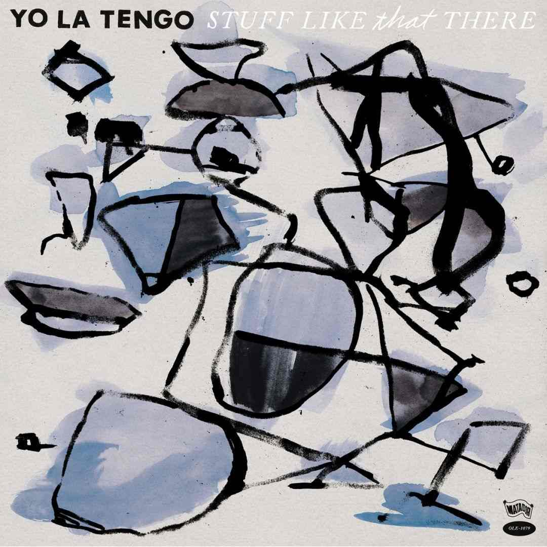 rsz_yo_la_tengo-2015-stuff_like_that_there_cover_high_res